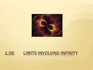 1.06Limits involving infinity