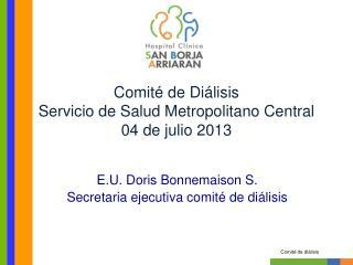 Comit� de Di�lisis Servicio de Salud Metropolitano Central 04 de julio 2013