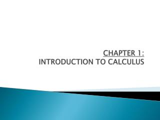 CHAPTER 1:  INTRODUCTION TO CALCULUS