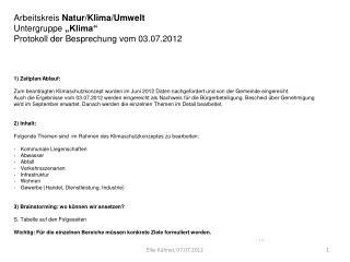 """Arbeitskreis  Natur/Klima/Umwelt  Untergruppe  """"Klima"""" Protokoll der Besprechung vom 03.07.2012"""