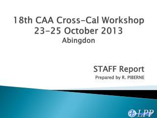 18th CAA Cross-Cal Workshop 23-25  October  2013 Abingdon