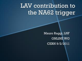 LAV contribution to  the NA62 trigger