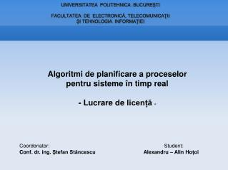 Algoritmi de planificare a proceselor  pentru sisteme în timp real -  Lucrare  de  licență -