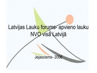 Latvijas Lauku forums- apvieno lauku NVO visā Latvijā