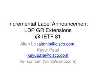 Incremental Label Announcement LDP GR Extensions @ IETF 81