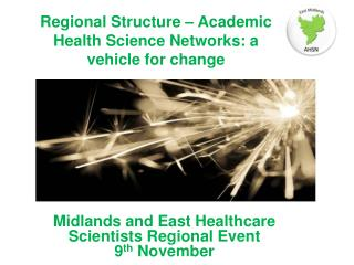 Regional Structure – Academic Health Science Networks: a vehicle for change