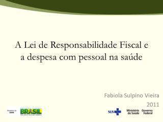 A Lei de Responsabilidade Fiscal e a  despesa  com  pessoal na saúde