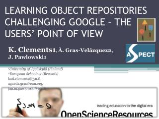 LEARNING OBJECT REPOSITORIES CHALLENGING GOOGLE –  The  USERS' POINT OF VIEW