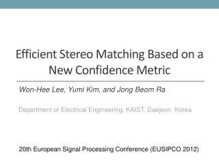 Efficient Stereo Matching Based on a New Confidence Metric