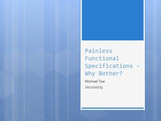 Painless Functional Specifications – Why Bother?