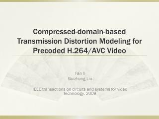 Compressed-domain-based Transmission Distortion Modeling for Precoded H.264/AVC Video