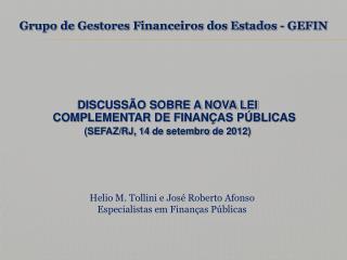 DISCUSSÃO SOBRE A NOVA LEI COMPLEMENTAR DE FINANÇAS PÚBLICAS (SEFAZ/RJ, 14  de  setembro  de 2012)
