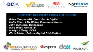 CONTENT DELIVERY FROM THE CLOUD  Brian Campanotti, Front Porch Digital