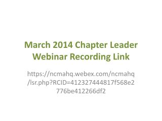March 2014 Chapter Leader Webinar Recording Link
