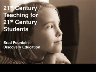 21st Century Teaching for 21st Century Students