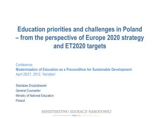 Stanis?aw  Drza?d?ewski General  C ounsellor Ministry of National Education  Poland