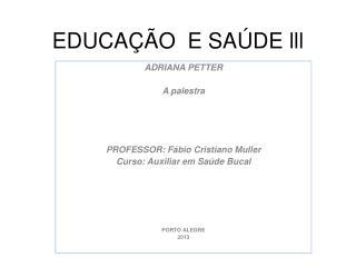 EDUCAÇÃO  E SAÚDE  lll