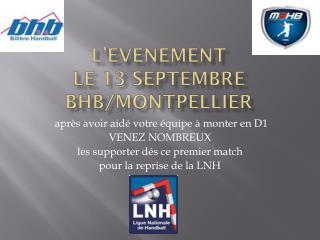 L'EVENEMENT LE 13 SEPTEMBRE BHB/MONTPELLIER