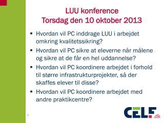 LUU konference  Torsdag den 10 oktober 2013