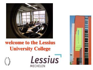 welcome  to the  Lessius  University  College