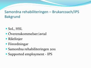 Samordna rehabiliteringen – Brukarcoach/IPS Bakgrund