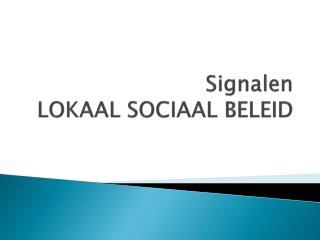 Signalen LOKAAL SOCIAAL BELEID