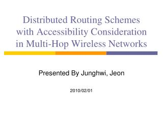Distributed Routing Schemes with Accessibility Consideration in Multi-Hop Wireless Networks