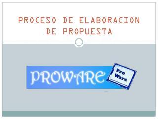 PROCESO DE ELABORACION DE PROPUESTA