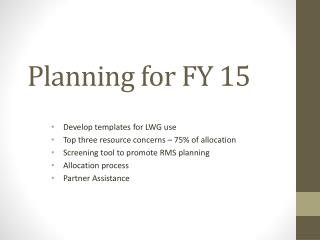 Planning for FY 15