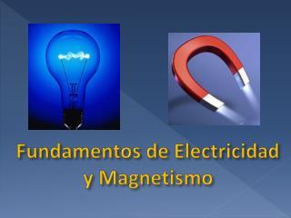 Fundamentos de Electricidad y Magnetismo