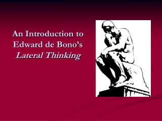 An Introduction to Edward de Bono s Lateral Thinking