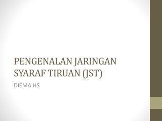 PENGENALAN JARINGAN SYARAF TIRUAN (JST)