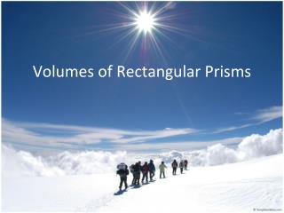 Volumes of  Rectangular Prisms
