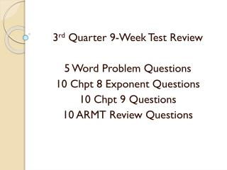 3 rd  Quarter 9-Week Test Review 5 Word Problem Questions 10  Chpt  8 Exponent Questions