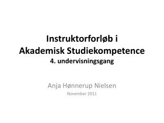 Instruktorforløb i Akademisk Studiekompetence 4. undervisningsgang