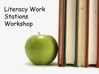 Literacy Work Stations Workshop
