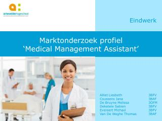 Marktonderzoek profiel ' Medical  Management  Assistant '
