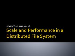 Scale and Performance in a Distributed File System