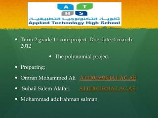 Term 2 grade 11 core project   Due date :4 march 2012 The polynomial project  Preparing: