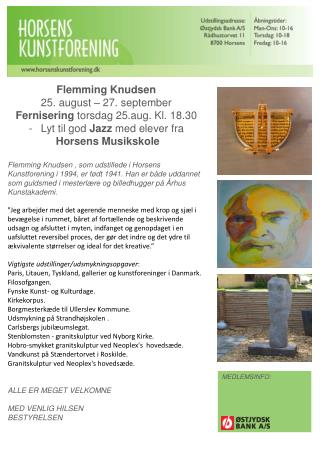 Flemming Knudsen 25.  a ugust – 27. september Fernisering  torsdag 25.aug. Kl. 18.30