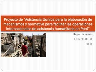 Hugo Cahueñas Experto IDLR FICR