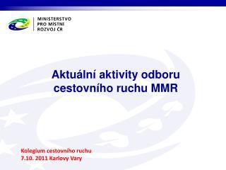 Aktuální aktivity odboru cestovního ruchu MMR