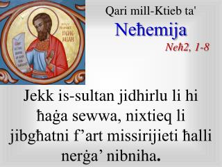 Qari mill-Ktieb ta'  Neħemija Ne ħ 2 , 1-8