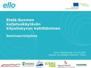 ELLO väliseminaari 13.12.2010 Kokous- ja juhlatila  Alvarium , Turku