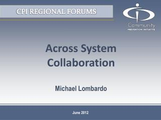 Across System  Collaboration  Michael Lombardo