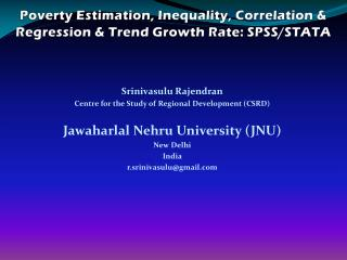 Poverty Estimation, Inequality, Correlation & Regression & Trend Growth Rate: SPSS/STATA