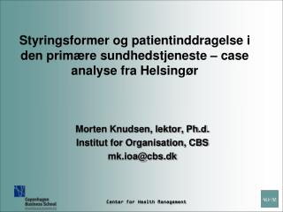 Styringsformer og patientinddragelse i den primære sundhedstjeneste – case analyse fra Helsingør
