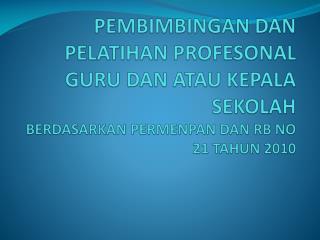 Menyusun program pembimbingan dan pelatihan profesional guru di MGMP/KKG /MGP