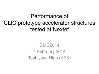 Performance of  CLIC  prototype accelerator structures  tested  at  Nextef