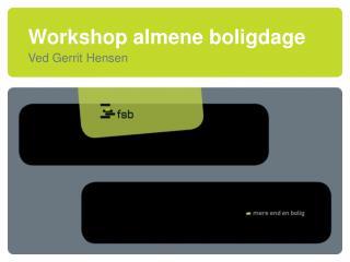 Workshop almene boligdage